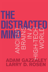 The Distracted Mind, Adam Gazzaley @ MIT Press Bookstore | Cambridge | Massachusetts | United States