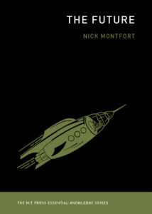 The Future, Nick Montfort @ MIT Press Bookstore | Cambridge | Massachusetts | United States