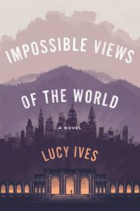 Impossible Views of the World, Lucy Ives @ The MIT Press Bookstore | Cambridge | Massachusetts | United States