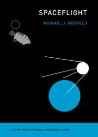 Essential Knowledge Series Book Club: Spaceflight @ MIT Press Bookstore | Cambridge | Massachusetts | United States